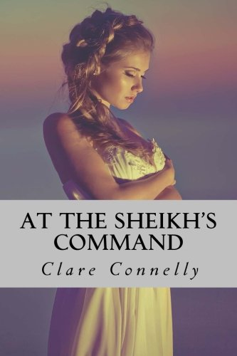 9781515115076: At The Sheikh's Command: She was his prisoner first; his lover next. But would she be his princess?
