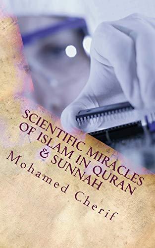 9781515115625: Scientific Miracles Of Islam In Quran & Sunnah