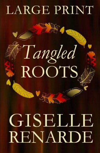 9781515117131: Tangled Roots: Large Print Edition: Romantic Fiction