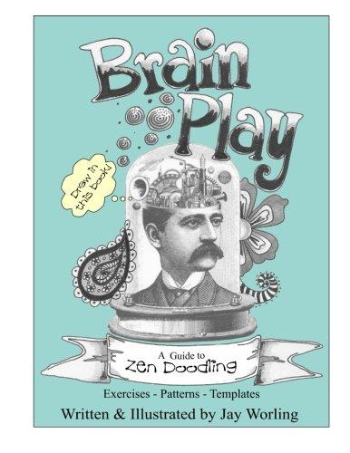 9781515117261: Brain Play: A Guide to Zen Doodling