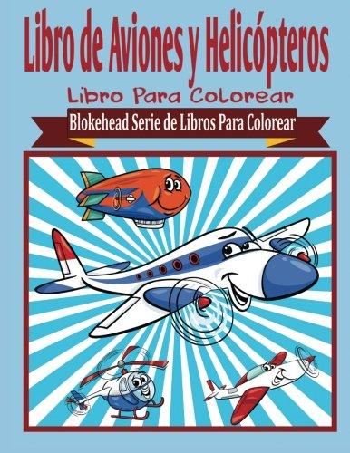 Libro de Aviones y Helicopteros Libros para: Blokehead, El