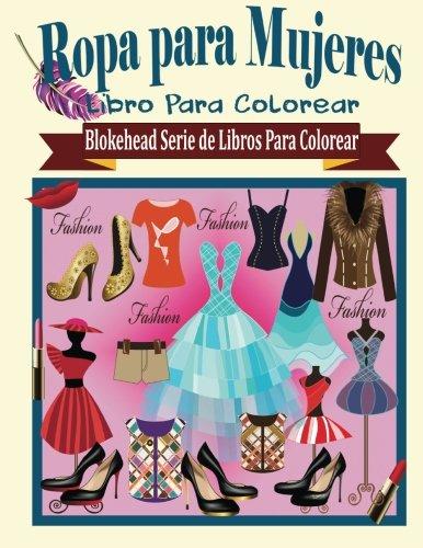 9781515118015: Ropa para Mujeres Libros para Colorear (Blokehead Serie de Libros Para Colorear) (Spanish Edition)
