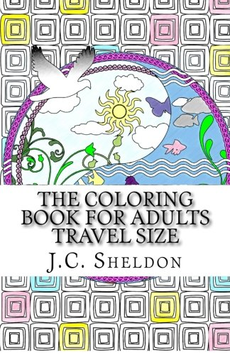 The Coloring Book for Adults - Travel Size: J.C. Sheldon