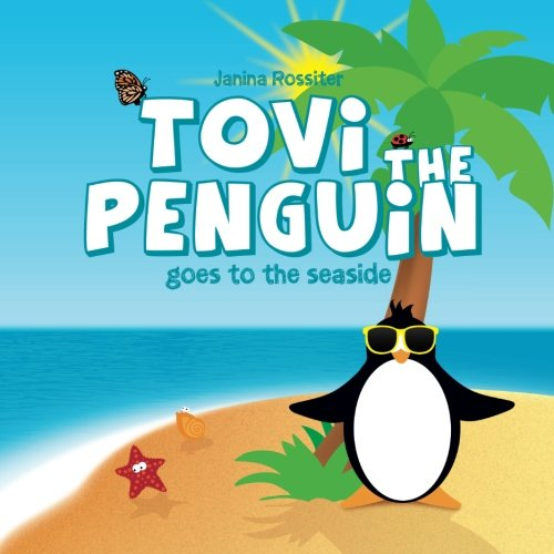 9781515119258: Tovi the Penguin: goes to the seaside (Volume 5)