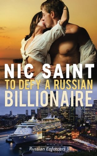9781515119494: To Defy a Russian Billionaire (Russian Enforcers: The Petrovs)