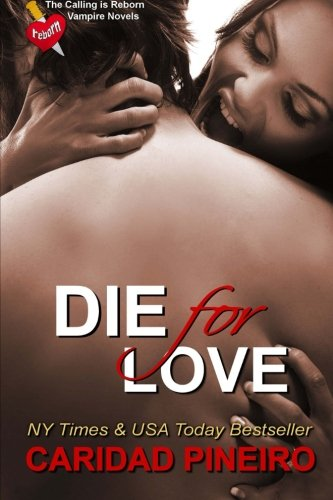 Die for Love (The Calling is Reborn) (Volume 15): Caridad Pineiro