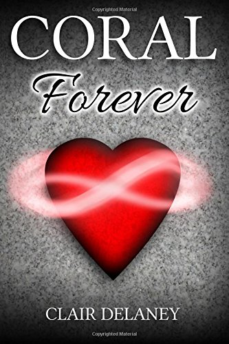 9781515121251: Coral - Forever (A Romance Trilogy, Book 3) (Volume 3)