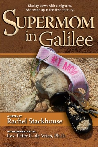 9781515121503: Supermom in Galilee: A Novel with Commentary