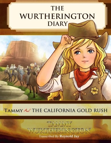 9781515123286: Tammy and the California Gold Rush (The Wurtherington Diary) (Volume 4)