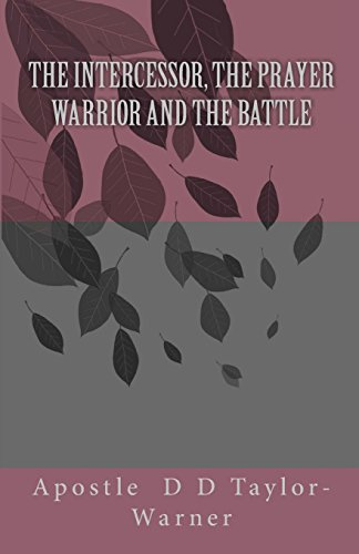 9781515123514: The INTERCESSOR, The PRAYER WARRIOR AND The BATTLE
