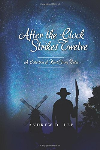 9781515124283: After the Clock Strikes Twelve: A collection of retold fairy tales