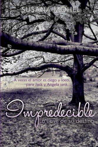 9781515124450: Impredecible: La llave de su destino (Volume 3) (Spanish Edition)