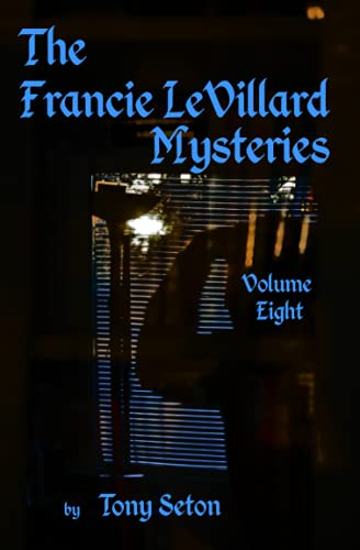 9781515124467: 8: The Francie LeVillard Mysteries - Volume VIII