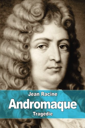 9781515125525: Andromaque (French Edition)