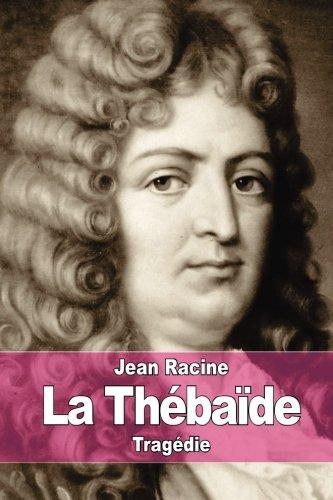 9781515125747: La Thébaïde: ou Les frères ennemis (French Edition)
