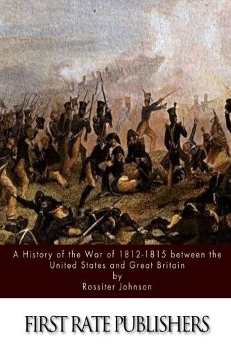 9781515126249: A History of the War of 1812-15 between the United States and Great Britain