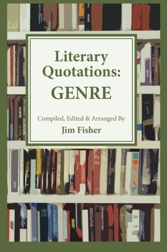 Literary Quotations: Genre: Jim Fisher
