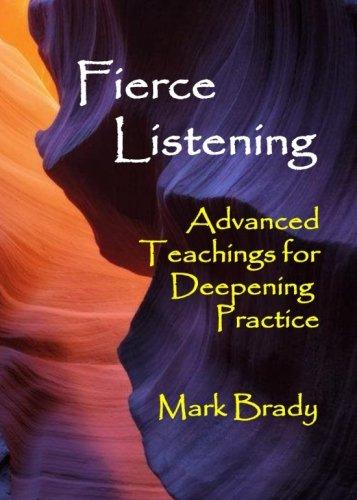 9781515127178: Fierce Listening 5 x 7: Advanced Teachings for Deepening Practice