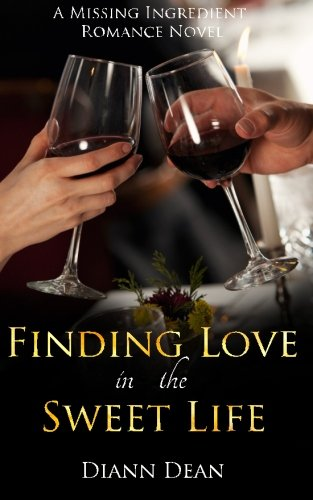 9781515128526: Finding Love In The Sweet Life: A Missing Ingredient Romance Novel
