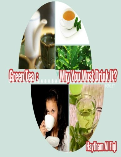 9781515128694: Green Tea: Why You Must Drink It?