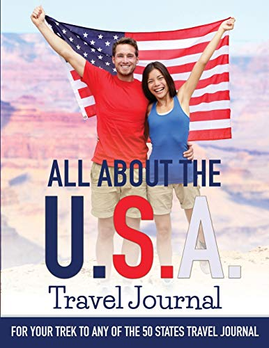 9781515128748: All About the U.S.A. Travel Journal: For Your Trek to Any of the 50 States Travel Journal