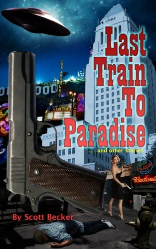 9781515128823: Last Train To Paradise . . . and other Short Stories