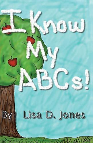 I Know My ABCs (Paperback): Lisa D Jones