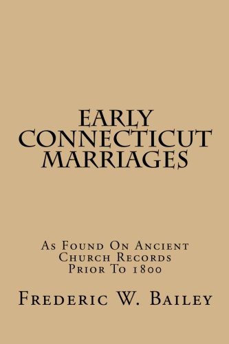 9781515130598: Early Connecticut Marriages: As Found On Ancient Church Records Prior To 1800