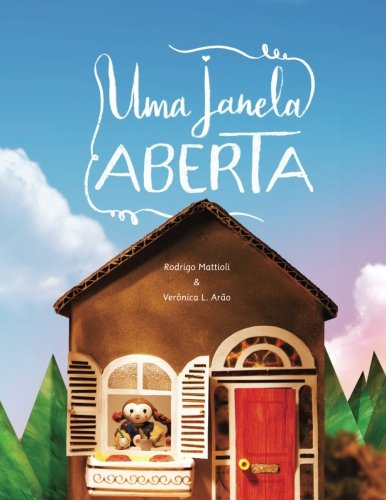 Uma Janela Aberta (Portuguese Edition): Rodrigo Mattioli; Verônica