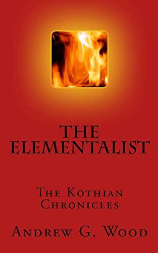 9781515133421: The Elementalist: The Kothian Chronicles (Volume 1)