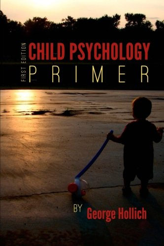 Child Psychology Primer: George Hollich