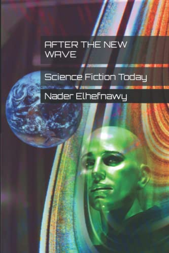 9781515133643: After the New Wave: Science Fiction Today