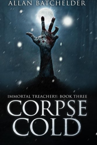 9781515136378: Corpse Cold (Immortal Treachery) (Volume 3)