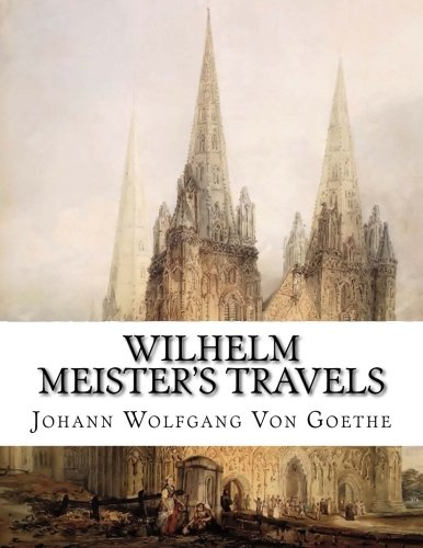 9781515136934: Wilhelm Meister's Travels: A Romance