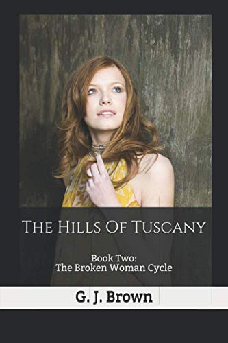 9781515137160: The Hills Of Tuscany (The Broken Woman Cycle) (Volume 2)