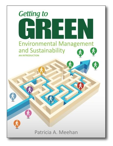 9781515137351: Getting to Green: Environmental Management and Sustainability: An Introduction