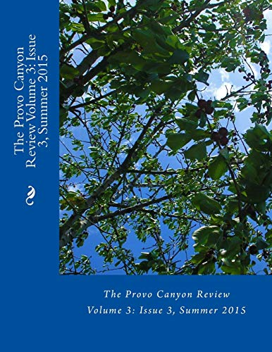 9781515138488: The Provo Canyon Review Volume 3: Issue 3, Summer 2015