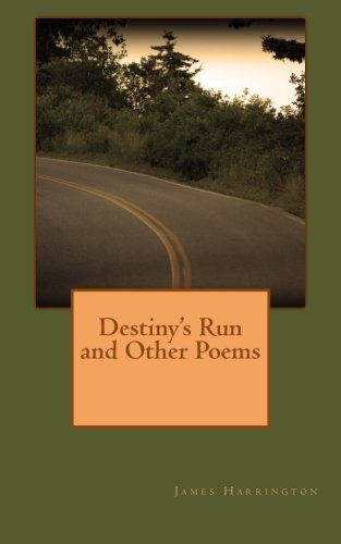Destiny s Run and Other Poems (Paperback): James C Harrington