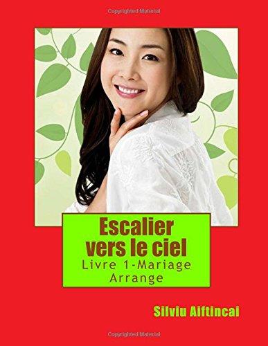 9781515139911: Escalier vers le ciel: Livre 1-Mariage Arrangé. (French Edition)