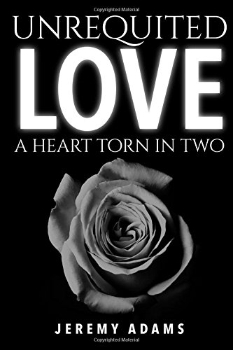 9781515139973: Unrequited Love: A Heart Torn In Two