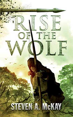 Rise of the Wolf (The Forest Lord) (Volume 3): Steven A. McKay