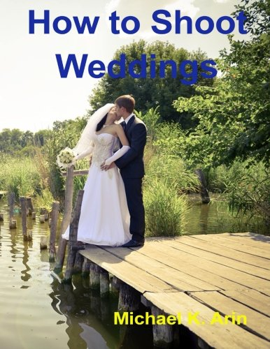 9781515143734: How to Shoot Weddings