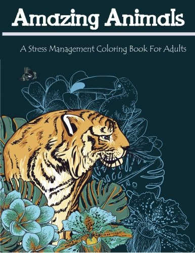 9781515144939: Amazing Animals: A Stress Management Coloring Book For Adults