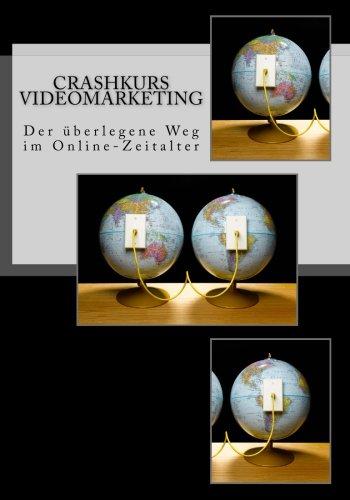 9781515145882: Crashkurs Videomarketing: Der überlegene Weg im Online-Zeitalter