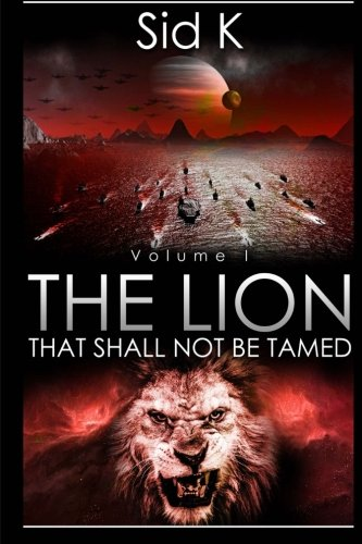 9781515148869: The Lion That Shall Not be Tamed : Volume 1 (Starfire - Narducat War)