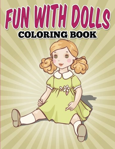 9781515149361: Fun with Dolls Coloring Book: Fun with Dolls Coloring Book for Kids