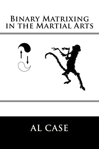 9781515149507: Binary Matrixing in the Martial Arts