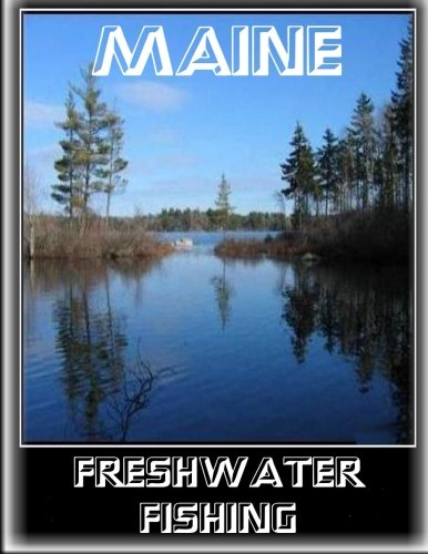 9781515150374: Maine Freshwater Fishing