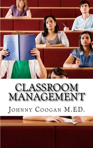 9781515151289: Classroom Management: The First Step to Effective Teaching