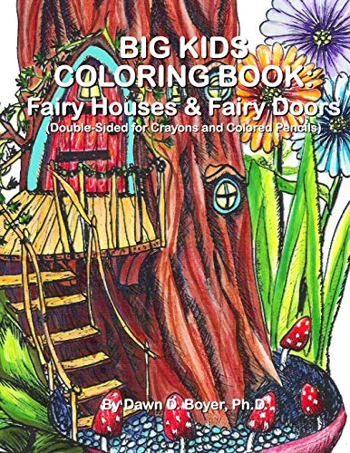 9781515152200: Big Kids Coloring Book: Fairy Houses and Fairy Doors: Double-Sided For Crayons & Colored Pencils (Big Kids Coloring Books)